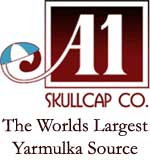 A1 Skullcap - The Worlds Largest Yarmulka Source!